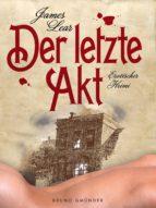 Der letzte Akt. Erotischer Krimi (ebook)
