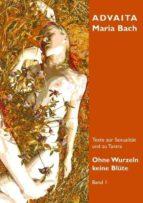 OHNE WURZELN KEINE BLÜTE - BAND 1