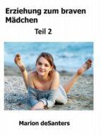 ERZIEHUNG ZUM BRAVEN MÄDCHEN - TEIL 2