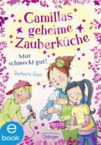 Camillas geheime Zauberküche. Mut schmeckt gut! (ebook)