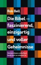Die Bibel - faszinierend, einzigartig und voller Geheimnisse (ebook)