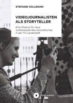 VIDEOJOURNALISTEN ALS STORYTELLER