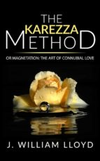 The Karezza Method  or Magnetation: the art of connubial love (ebook)