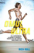 Omul ultra. De la supraponderal, la campion de anduranță – povestea celei mai uimitoare transformări fizice (ebook)