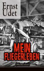 Mein Fliegerleben (Memoiren) - Vollständige Ausgabe mit Abbildungen (ebook)