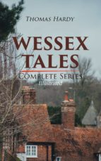 WESSEX TALES - Complete Series (Illustrated) (ebook)
