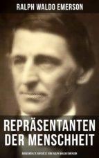 Repräsentanten der Menschheit (Ausgewählte Aufsätze von Ralph Waldo Emerson) (ebook)