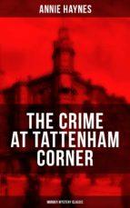 THE CRIME AT TATTENHAM CORNER (Murder Mystery Classic) (ebook)