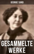 George Sand: Gesammelte Werke (Vollständige deutsche Ausgaben) (ebook)