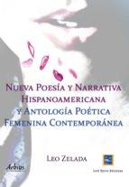 NUEVA POESÍA Y NARRATIVA HISPANOAMERICANA Y ANTOLOGÍA POÉTICA FEMENINA CONTEMPORÁNEA