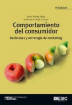 COMPORTAMIENTO DEL CONSUMIDOR. DECISIONES Y ESTRATEGIA DE MARKETING