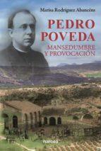 Pedro Poveda, mansedumbre y provocación