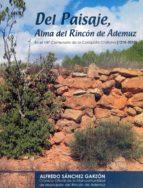 DEL PAISAJE, ALMA DEL RINCÓN DE ADEMUZ (I)