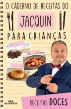 O CADERNO DE RECEITAS DO JACQUIN PARA CRIANÇAS