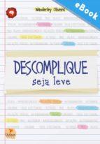 Descomplique, seja leve (ebook)