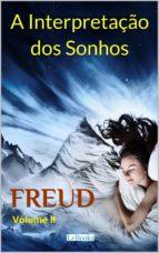 A Interpretação dos Sonhos - FREUD: Volume II (ebook)