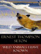 Wild Animals I Have Known (ebook)