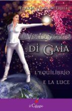 Il volto segreto di Gaia. L'equilibrio e la luce (ebook)