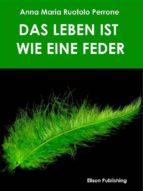 Das Leben ist wie eine Feder (ebook)