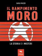 Il rapimento Moro. La storia e i misteri (ebook)