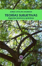 Teorías subjetivas. Aspectos teóricos y prácticos. (ebook)