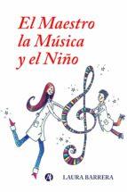 EL MAESTRO, LA MÚSICA Y EL NIÑO