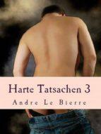 HARTE TATSACHEN 3
