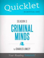 Quicklet on Criminal Minds Season 3 (CliffsNotes-like Summary, Analysis, and Commentary) (ebook)