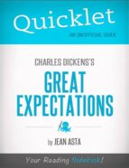 QUICKLET ON CHARLES DICKENS' GREAT EXPECTATIONS (CLIFFSNOTES-LIKE SUMMARY, ANALYSIS, AND COMMENTARY)
