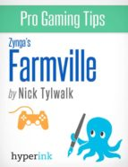 FARMVILLE - STRATEGY, HACKS, AND TOOLS FOR THE PRO GAMER
