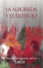 La alborada y el silencio (ebook)