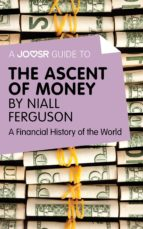 A JOOSR GUIDE TO? THE ASCENT OF MONEY