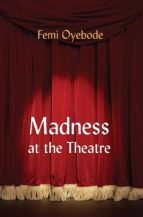 Madness at the Theatre (ebook)
