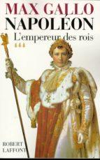 NAPOLÉON - TOME 3 - L'EMPEREUR DES ROIS 1806-1812