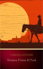 Western Fiction 10 Pack: 10 Full Length Classic Westerns (ebook)