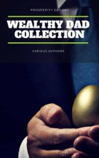 Wealthy Dad Classic Collection: What The Rich Read About Money - That The Poor And Middle Class Do Not! (ebook)
