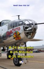 B-24 Liberator - B-25 Mitchell - B-26 Marauder (ebook)