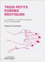 Trois petits poèmes érotiques (ebook)