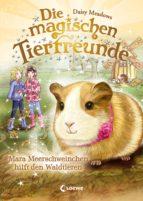 Die magischen Tierfreunde 8 - Mara Meerschweinchen hilft den Waldtieren (ebook)