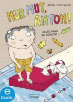 Nur Mut, Anton! Alles halb so schlimm... (ebook)