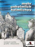 MEHR UNHEIMLICH HEIMLICHES