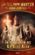 Im wilden Westen Nordamerikas 04: In den Fängen des Ku-Klux-Klan (ebook)