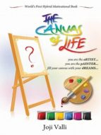 THE CANVAS OF LIFE (YOU ARE AN ARTIST... YOU ARE A PAINTER.)