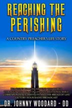 REACHING THE PERISHING