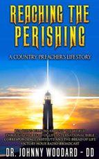 REACHING THE PERISHING
