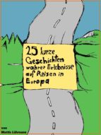 25 kurze Geschichten wahrer Erlebnisse auf Reisen in Europa (ebook)