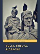 Sulla Scelta, Ricerche (ebook)