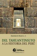 Del Tahuantinsuyo a la historia del Perú (ebook)
