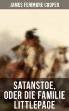 SATANSTOE, ODER DIE FAMILIE LITTLEPAGE (GESAMTAUSGABE)