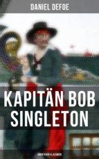 Kapitän Bob Singleton: Abenteuer-Klassiker (ebook)